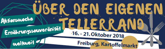 Über den eigenen Tellerrand - Aktionswoche für Ernährungssouveränität weltweit @ Kartoffelmarkt | Freiburg im Breisgau | Baden-Württemberg | Deutschland